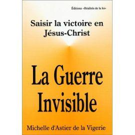 D-astier-De-La-Vigerie-Michelle-La-Guerre-Invisible-Saisir-La-Victoire-En-Jesus-Christ-Livre-847571407_ML